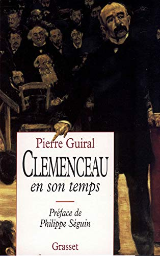 Clemenceau en son temps (French Edition): Pierre Guiral