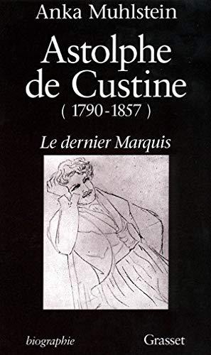 9782246492115: Astolphe de Custine (1790-1857) : Le dernier marquis