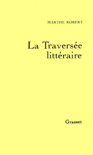 La traversee litteraire (French Edition) (2246493013) by Marthe Robert