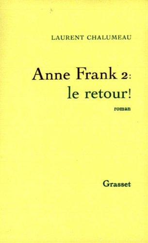 9782246497813: ANNE FRANK 2 . LE RETOUR !