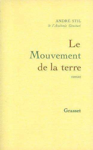 Le mouvement de la terre: Roman (French: Stil, Andre