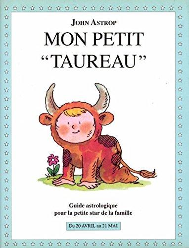 9782246508410: Taureau : Du 20 avril au 21 mai, guide astrologique pour la petite star de la famille (Gras.Astrologie)