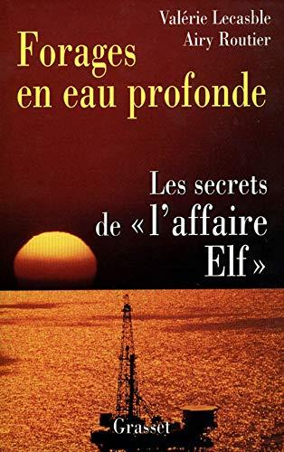 9782246512417: FORAGES EN EAU PROFONDE. Les secrets de l'affaire Elf: Les Escrets DeL'Affaure Elf