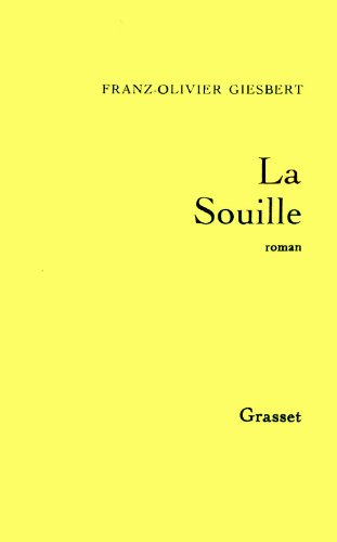 La souille: Roman (French Edition) (2246515114) by Giesbert, Franz-Olivier