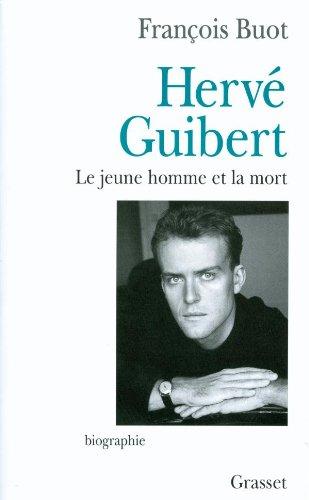 9782246517719: Hervé Guibert: Le jeune homme et la mort (French Edition)