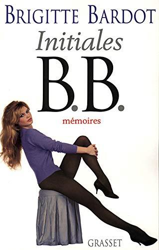INITIALES B.B.,MEMOIRES TOME 1: BARDOT Brigitte: