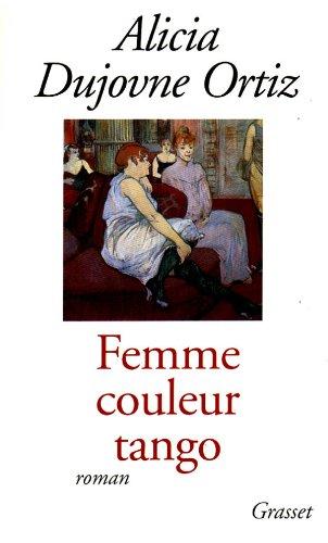 Femme couleur tango: Dujovne Ortiz, Alicia
