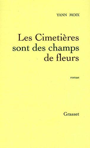 9782246534716: Les Cimetières sont des champs de fleurs