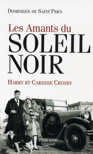 Les amants du Soleil noir : Caresse et Harry Crosby: Dominique de Saint Pern