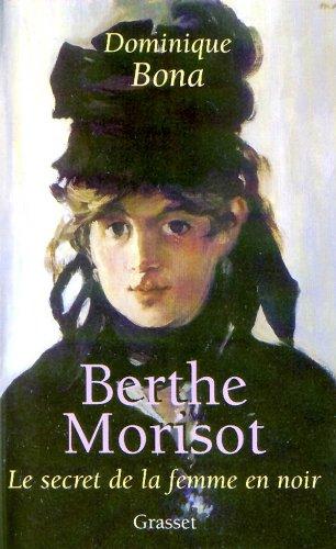 9782246537113: Berthe Morisot : Le Secret de la femme en noir
