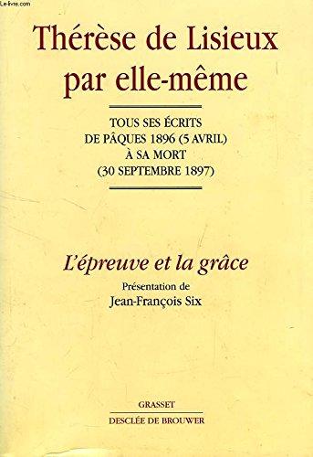 9782246546917: Therese de lisieux par elle-meme t03 l'epreuve et la grace