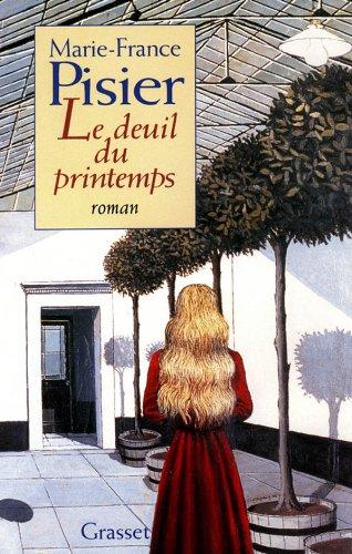 Le deuil du printemps: Roman (French Edition): Marie-France Pisier