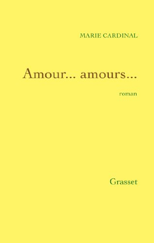 Amour-- amours--: Roman (French Edition): Cardinal, Marie