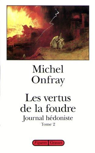 LES VERTUS DE LA FOUDRE: ONFRAY MICHEL
