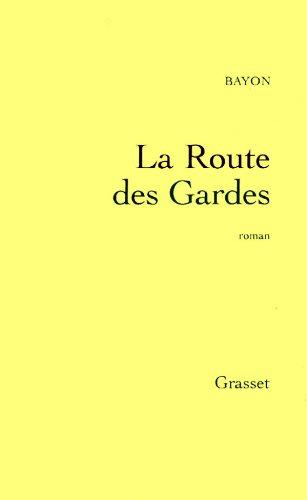 9782246565918: La Route des Gardes: Roman (French Edition)