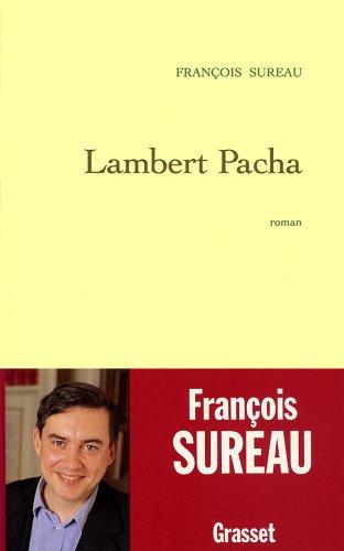 Lambert pacha: Roman (French Edition): Francois Sureau