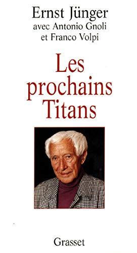 PROCHAINS TITANS (LES): JÜNGER ERNST