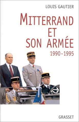 9782246581017: Mitterrand et son arm�e 1990-1995