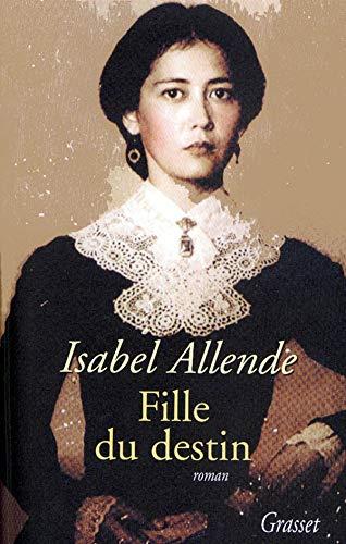Fille du destin: Allende, Isabel; Frayssinet,