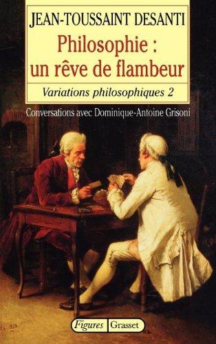 9782246591016: Philosophie: Un rêve de flambeur : variations philosophiques 2 (Figures) (French Edition)