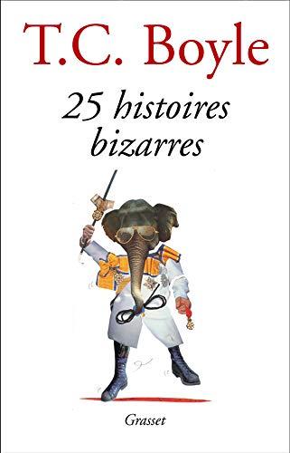 25 Histoires bizarres (9782246591719) by T.C. BOYLE