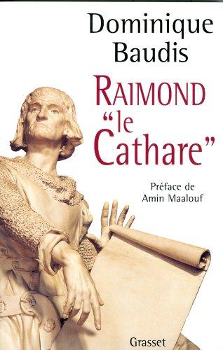9782246595113: Raimond le cathare (French Edition)