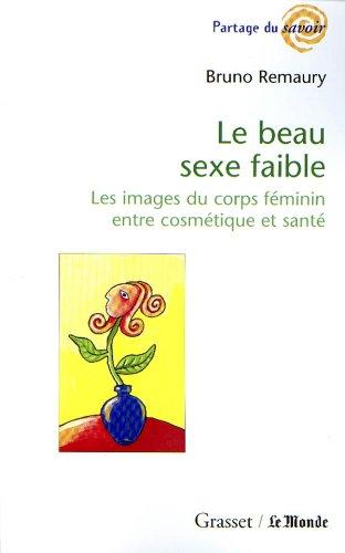 LE BEAU SEXE FAIBLE. Les images du: Bruno Remaury