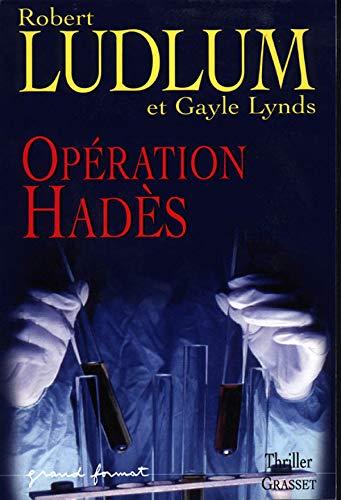 Opà ration Hadà s: Robert Ludlum, Gayle Lynds, Lise Hieaux-Heitzmann