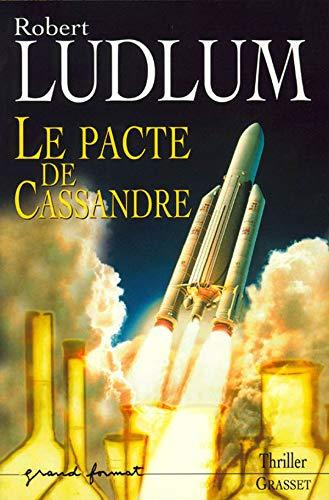 Le Pacte de Cassandre (French Edition): Robert Ludlum, Philip