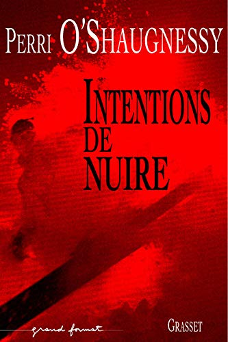 INTENTIONS DE NUIRE: O'SHAUGHNESSY PERRI