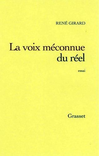 La voix méconnue du réel. : Une théorie des mythes archaïques et modernes (essai français)