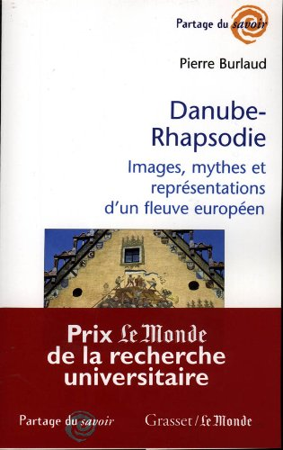 9782246612513: Danube-rhapsodie : images, mythes et représentations