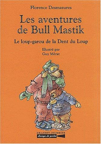 9782246612919: Les aventures de Bull Mastik : Le loup-garou de la Dent du Loup (Lampe de poche)
