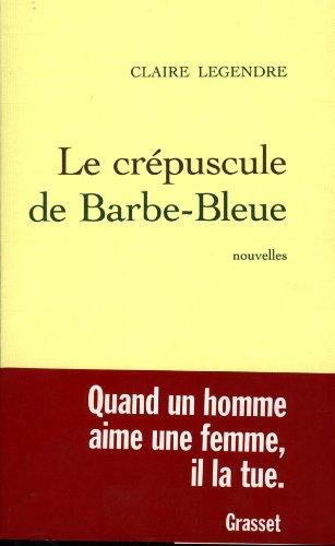 9782246617914: Le crépuscule de Barbe Bleue