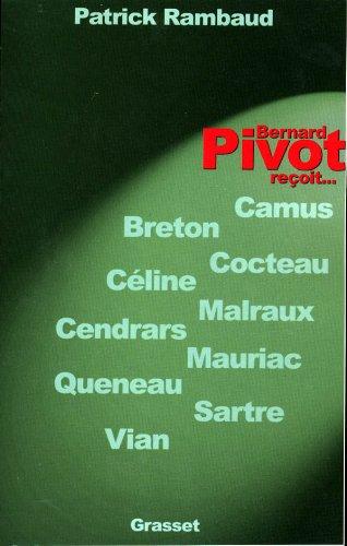 9782246620013: Bernard Pivot reçoit... Breton, Camus, Céline, Cendrars, Cocteau, Malraux, Mauriac, Queneau, Sartre et Vian