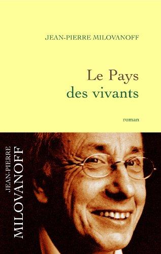 Le Pays des vivants (French Edition): Jean-Pierre MILOVANOFF