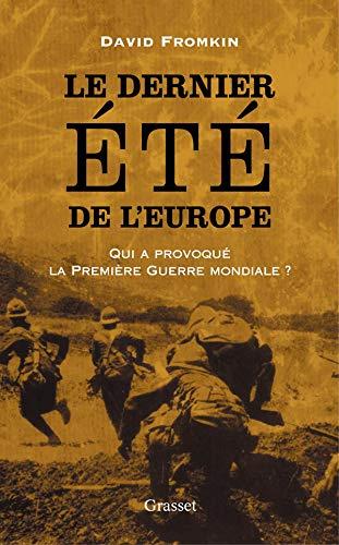 9782246620716: Le dernier été de l'Europe : Qui a déclenché la Première Guerre mondiale ?