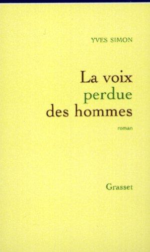 La voix perdue des hommes: Roman (French: Simon, Yves