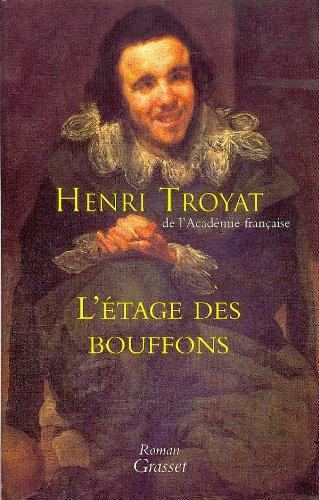 L'Etage des bouffons: Henri Troyat