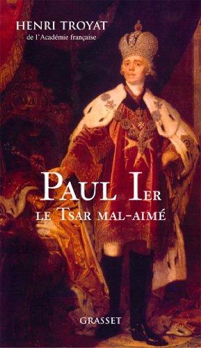Paul Ier: Le Tsar mal aimé (9782246631910) by Henri Troyat
