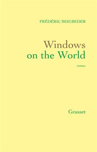 Windows on the world (9782246633815) by Beigbeder, Frédéric