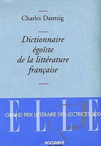 9782246634317: Dictionnaire égoïste de la littérature française - Prix Décembre 2005