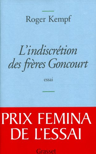 L'indiscr?tion des fr?res Goncourt (French Edition): Roger Kempf