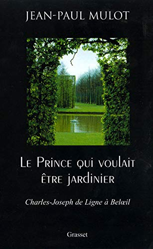 Le Prince qui voulait ?tre jardinier: Mulot, Jean-Paul