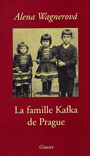 La famille Kafka de Prague (French Edition): Alena Wagnerova
