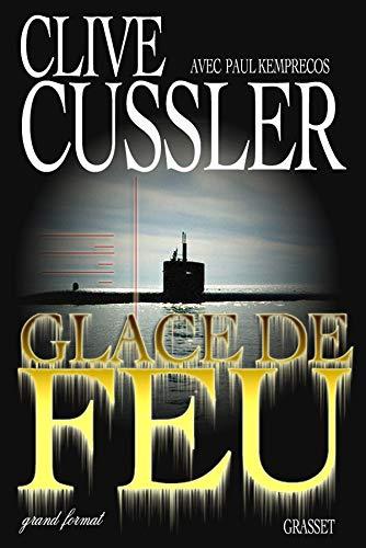 GLACE DE FEU: CUSSLER CLIVE