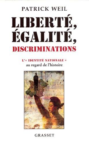 LIBERTÉ ÉGALITÉ DISCRIMINATIONS : L'IDENTITÉ NATIONALE AU REGARD ...