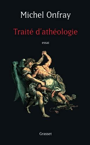 Traite d'Atheologie: Physique de la Metaphysique: Onfray, Michel