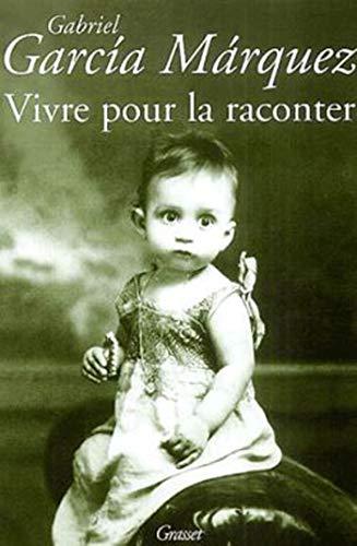 Vivre pour la raconter (French Edition): Gabriel Garcia Marquez