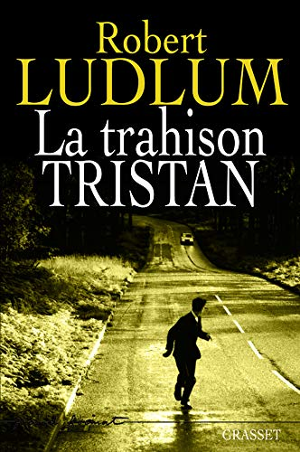 La trahison Tristan (French Edition): Robert Ludlum